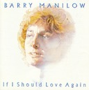 If I Should Love Again/Barry Manilow