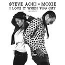 I Love It When You Cry (Moxoki) [Radio Edit]/Steve Aoki & Moxie Raia