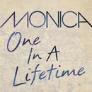 One In A Lifetime/Monica
