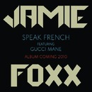 Speak French featuring Gucci Mane/Jamie Foxx