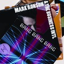 Bang Bang Bang (Album Version)/Mark Ronson & The Business Intl