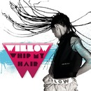 Whip My Hair (Album Version)/Willow