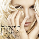 Hold It Against Me/Britney Spears