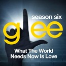 Glee: The Music, What the World Needs Now is Love/Glee Cast