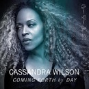 Coming Forth by Day/Cassandra Wilson