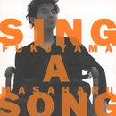 SING A SONG/福山雅治