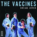 Dream Lover/The Vaccines