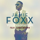 You Changed Me feat. Chris Brown/Jamie Foxx
