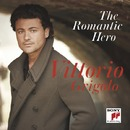 The Romantic Hero/Vittorio Grigolo