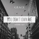 You Don't Own Me feat. G-Eazy/Grace