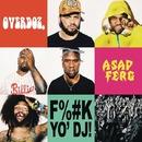 F**k Yo DJ feat. A$AP Ferg/OverDoz