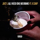 All I Need (One Mo Drank) feat. K Camp/Juicy J