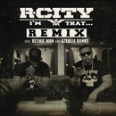 I'm That... (Remix) feat. Beenie Man and Azealia Banks/R. City