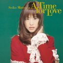 A Time for Love/松田聖子