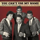 You Can't Use My Name:The RSVP/PPX Sessions/Curtis Knight & The Squires feat. Jimi Hendrix