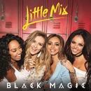 Black Magic/Little Mix