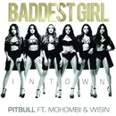 Baddest Girl in Town feat. Mohombi & Wisin/ピットブル