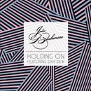 Holding On feat. Sam Dew/Julio Bashmore