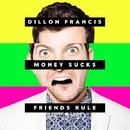 Money Sucks, Friends Rule (Japan Version)/Dillon Francis