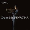 Dear Mr. SINATRA/TOKU