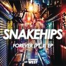 Forever (Pt. II)/Snakehips