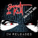 I'm Reloaded feat. Pain in Da Ass/Sweet Da Kid