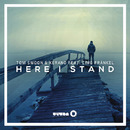 Here I Stand feat. Cimo Frankel (Radio Edit)/Tom Swoon & Kerano