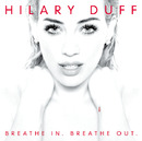 Breathe In. Breathe Out.(Japan Version)/Hilary Duff