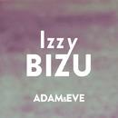 Adam & Eve/Izzy Bizu