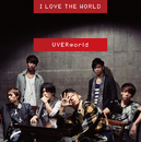 I LOVE THE WORLD-short edition-/UVERworld