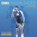 Cheerleader (Felix Jaehn vs Salaam Remi Remix) feat. Kid Ink/Omi