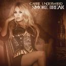 Smoke Break/Carrie Underwood