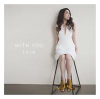 WITH YOU/JUJU