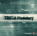 TRUTH 21 century/T-SQUARE plus