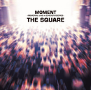 MOMENT ~MEMORIAL LIVE at CHICKEN GEORGE~/THE SQUARE/T-スクェア