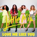 Love Me Like You/Little Mix