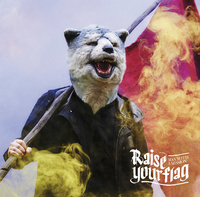 Raise your flag / MAN WITH A MISSION