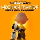 Better When I'm Dancin'/Meghan Trainor