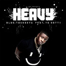 Heavy feat. Yo Gotti/Blac Youngsta