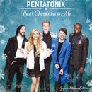That's Christmas To Me (Japan Deluxe Edition)/Pentatonix