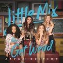 Get Weird (Japan Version)/Little Mix