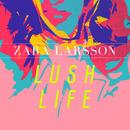 Lush Life/Zara Larsson