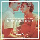Stay Together (Radio Edit)/Tom Swoon vs. Nari & Milani