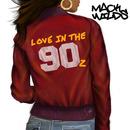 Love in the 90z/Mack Wilds