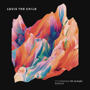 It's Strange feat. K.Flay (Remixes)/Louis The Child