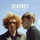 Tell Me It's Real (Deluxe)/Seafret