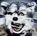 The World's On Fire/MAN WITH A MISSION