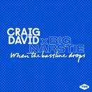 When the Bassline Drops/Craig David x Big Narstie