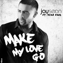 Make My Love Go feat. Sean Paul/Jay Sean