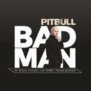 Bad Man feat. Robin Thicke, Joe Perry and Travis Barker/ピットブル